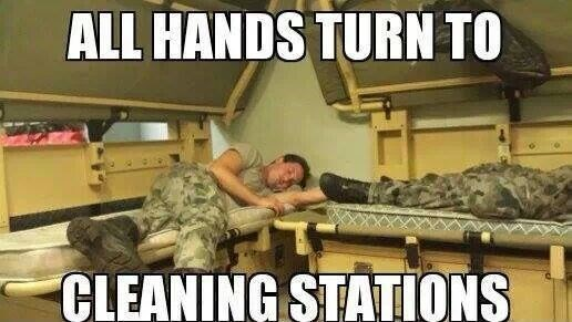 navy meme - Soldier - ALL HANDS TURN TO CLEANING STATIONS