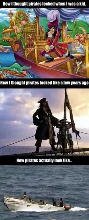 navy meme - Movie - How I thought pirates looked when I was a kid. HowI thought pirates looked like a few years ago How pirates actually look like..