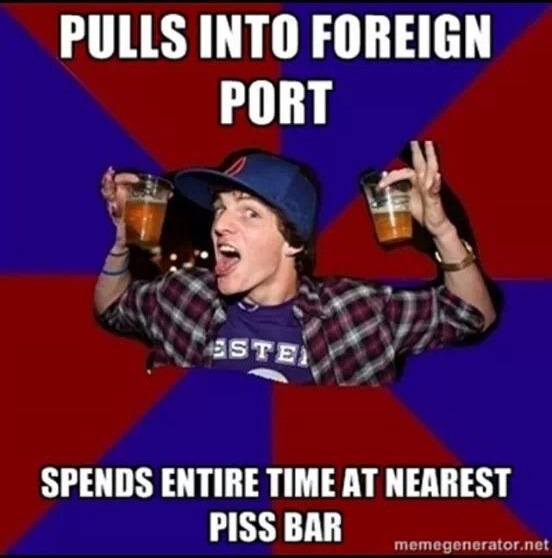 navy meme - Cartoon - PULLS INTO FOREIGN PORT aSTE SPENDS ENTIRE TIME AT NEAREST PISS BAR memegenerator.net