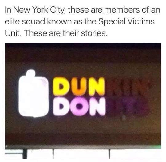 wholesome meme of a dunkin donuts sigh that has the words dun don lit up and comparing it to the svu theme song