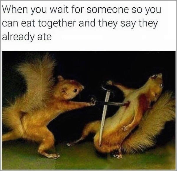 wholesome meme about getting betrayed by a friend when they say they've eaten already
