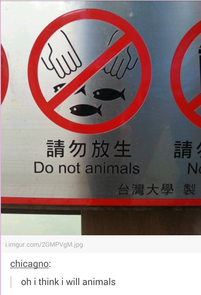 "wholesome meme of a sign that says ""do not animals"" and missing the word touch"