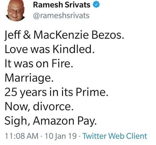 """Tweet that reads, """"Jeff and Mackenzie Bezos. Love was Kindled. It was on Fire. Marriage. 25 years in its Prime. Now, divorce. Sigh, Amazon Pay"""""""