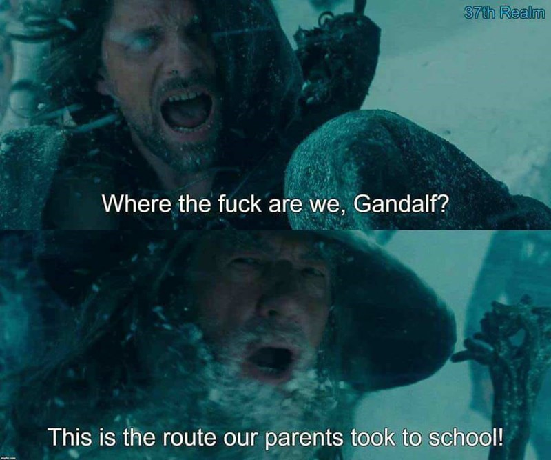 meme about parents walking to school in the snow with the snowy mountain scene from LotR