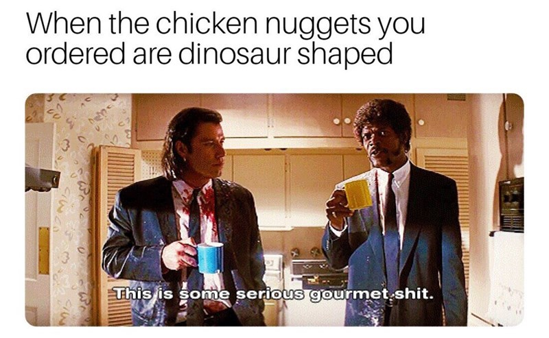 meme about feeling fancy when eating dinosaur shaped nuggets with pic from Pulp Fiction