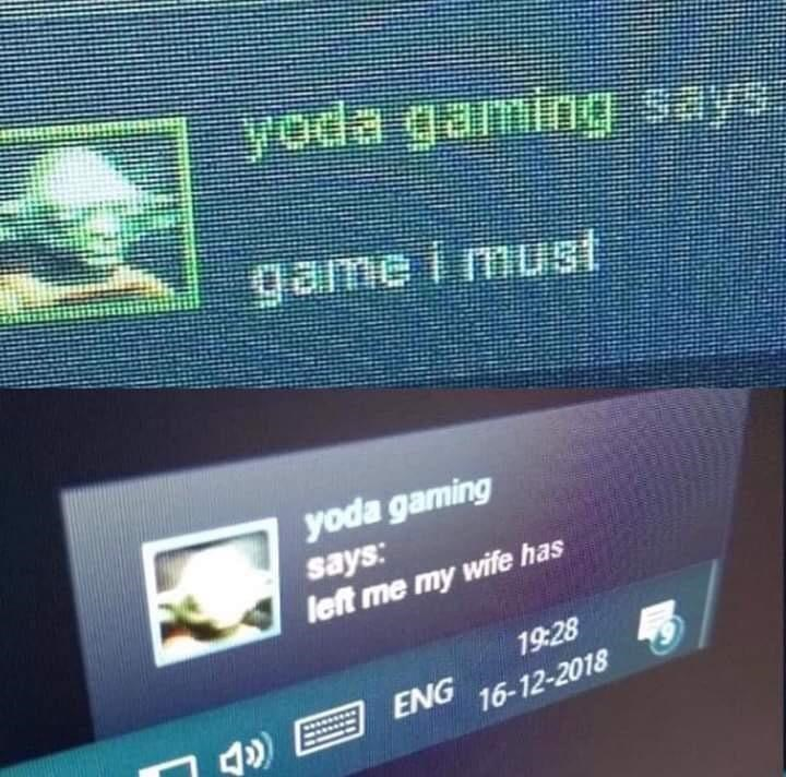 funny meme about yoda's wife leaving him so he plays video games.
