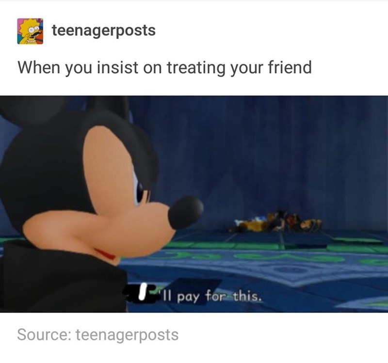 meme about taking your friends to eat with pic of Mickey Mouse in Kingdom Hearts