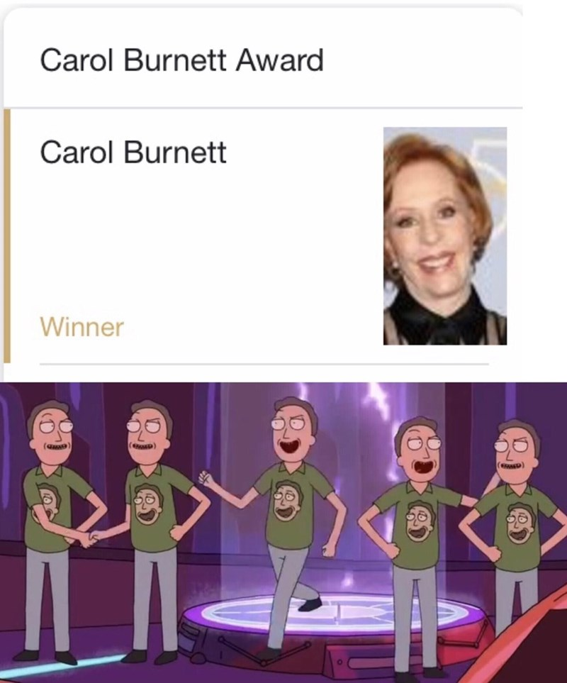 meme about Carol Burnett winning an award named after her with pic of Jerry from Rick and Morty