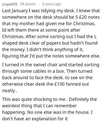 askreddit - Text - crapattf2 Last January I was tidying my desk. I knew that somewhere on the desk should be 5 £20 notes that my mother had given me