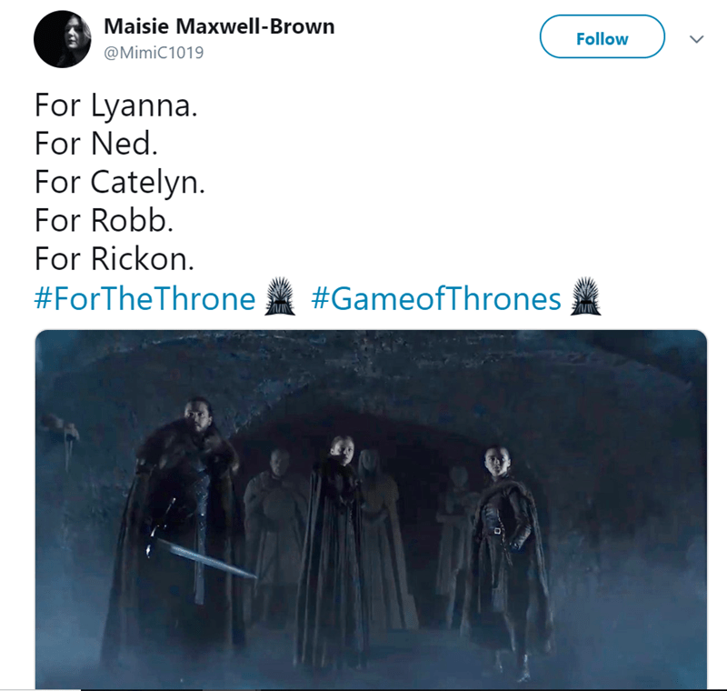 Text - Maisie Maxwell-Brown Follow @MimiC1019 For Lyanna For Ned. For Catelyn. For Robb For Rickon #GameofThrones #ForTheThrone