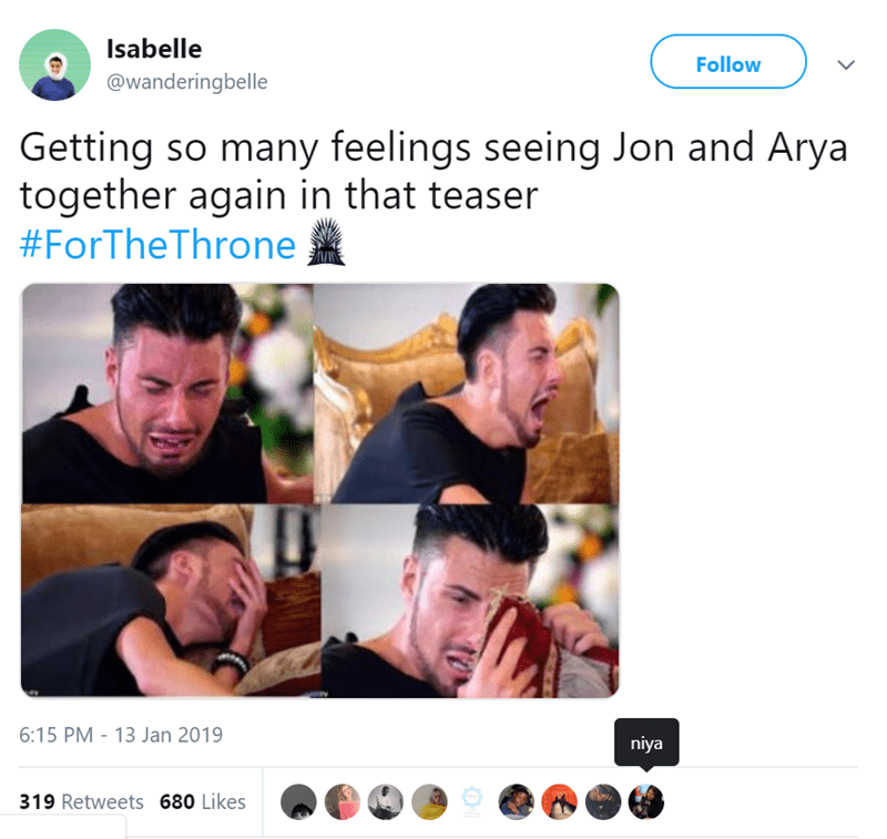 Face - Isabelle Follow @wanderingbelle Getting so many feelings seeing Jon and Arya together again in that teaser #ForTheThrone 6:15 PM - 13 Jan 2019 niya 319 Retweets 680 Likes