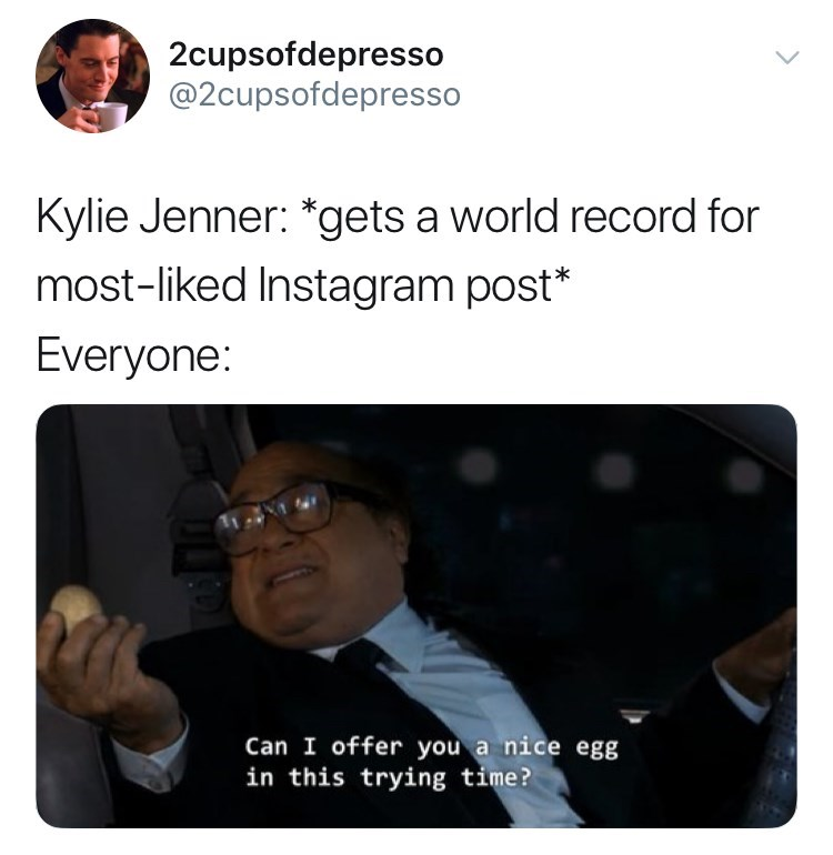pic of Frank from Always Sunny holding up an egg in reaction to Kylie Jenner's world record