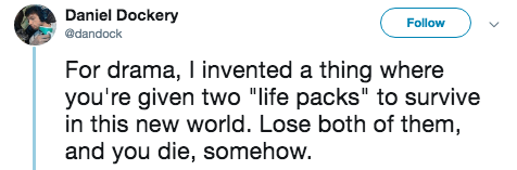 """titanic 2 - Text - Daniel Dockery Follow @dandock For drama, I invented a thing where you're given two """"life packs"""" to survive in this new world. Lose both of them, and you die, somehow."""