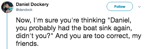 """titanic 2 - Text - Daniel Dockery Follow @dandock Now, I'm sure you're thinking """"Daniel you probably had the boat sink again, didn't you?"""" And you are too correct, my friends."""