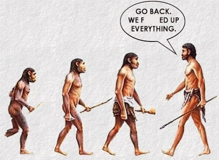 Human - GO BACK WE F ED UP EVERYTHING.