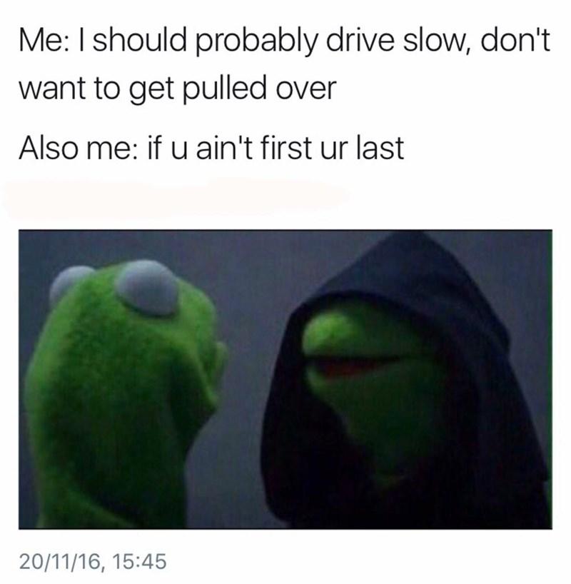 dark Kermit meme about driving fast