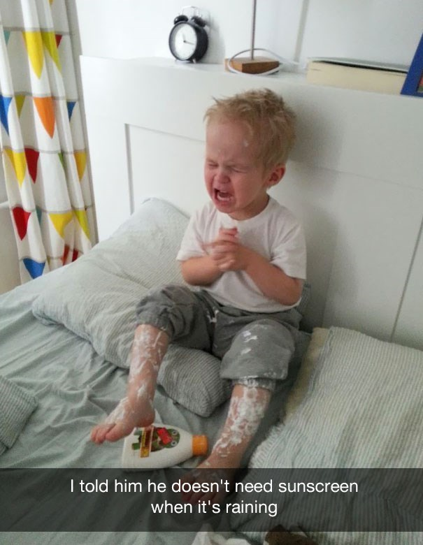 Child - I told him he doesn't need sunscreen when it's raining