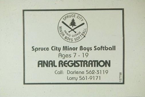 Label - CITY SPRUCE NCE BOYS Spruce City Minor Boys Softball Ages 7-19 ANAL REGISTRATION Call: Darlene 562-3119 Lorry 561-9171 MINOR RGE 157758