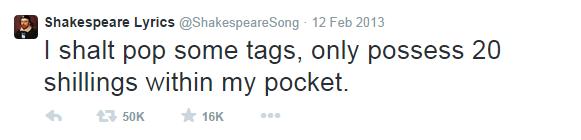 Text - Shakespeare Lyrics @ShakespeareSong 12 Feb 2013 I shalt pop some tags, only possess 20 shillings within my pocket. 16K 구50K