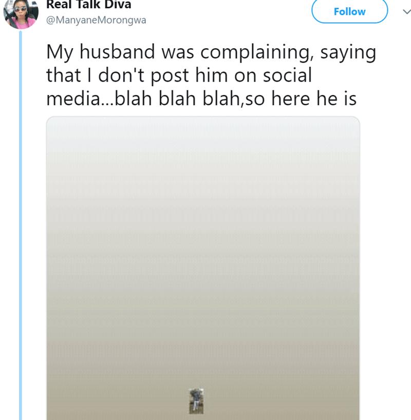 Text - Real Talk Diva Follow @ManyaneMorongwa My husband was complaining, saying that I don't post him on social media...blah blah blah,so here he is