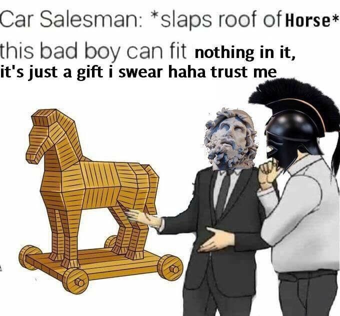 meme - Cartoon - Car Salesman: *slaps roof of Horse* this bad boy can fit nothing in it, it's just a gifti swear haha trust me