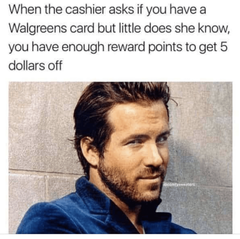 Hair - When the cashier asks if you have a Walgreens card but little does she know, you have enough reward points to get 5 dollars off eamtysweaters