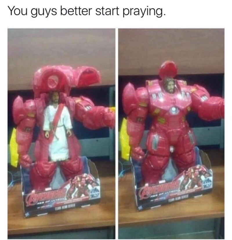 """Caption that reads, 'You guys better start praying"""" above a pic of an Iron Man action figure with a figurine of Jesus inside of it"""