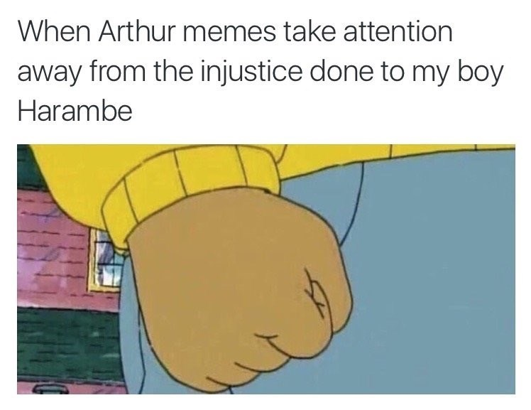 Cartoon - When Arthur memes take attention away from the injustice done to my boy Harambe