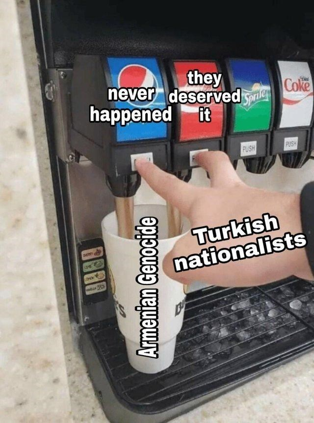 Auto part - they never deserved Coke happened it PUSH PUSH Turkish nationalists Armenian Genocide