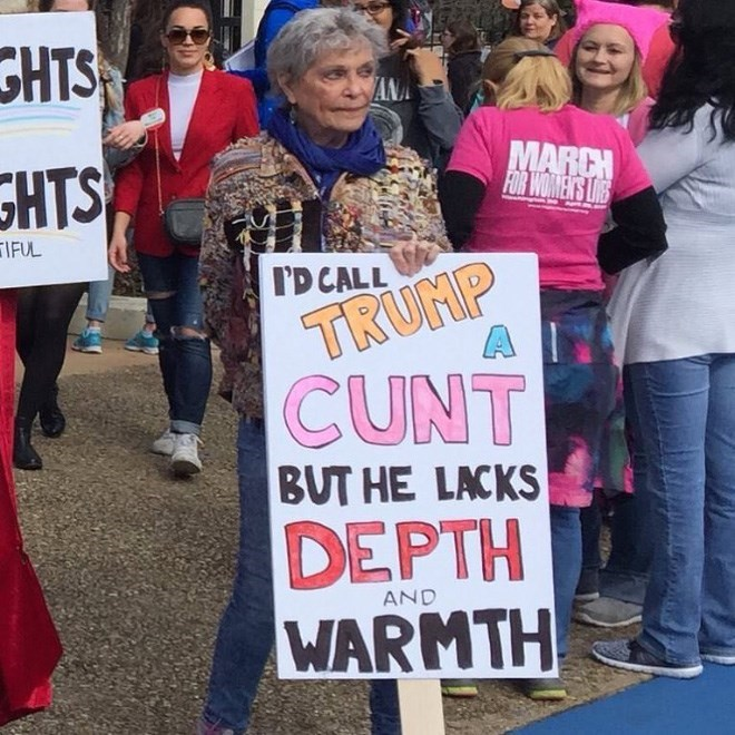 Protest - CHTS ANA MARCH FOR WOMEN'S LOGE SHTS IFUL TRUMP CUNT ID CALL BUT HE LACKS DEPTH WARMTH AND