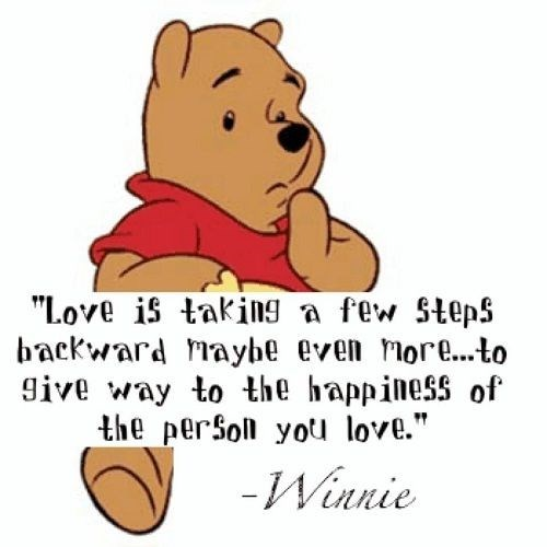 "Text - ""Love is taking a few Steps backward maybe even ror..to give way to the happiness of the persoll you love."" -Winnie"