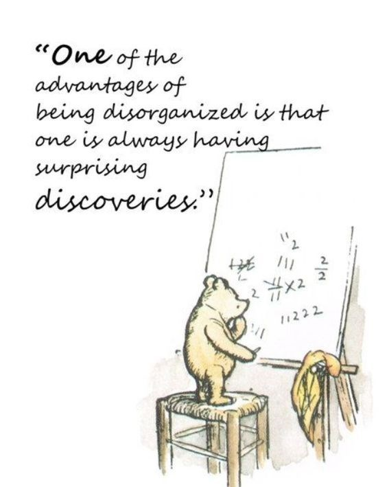 "Text - ""One of the advantages of being disorganized is that one is always having surprising discoveries"" 2 2 1222"
