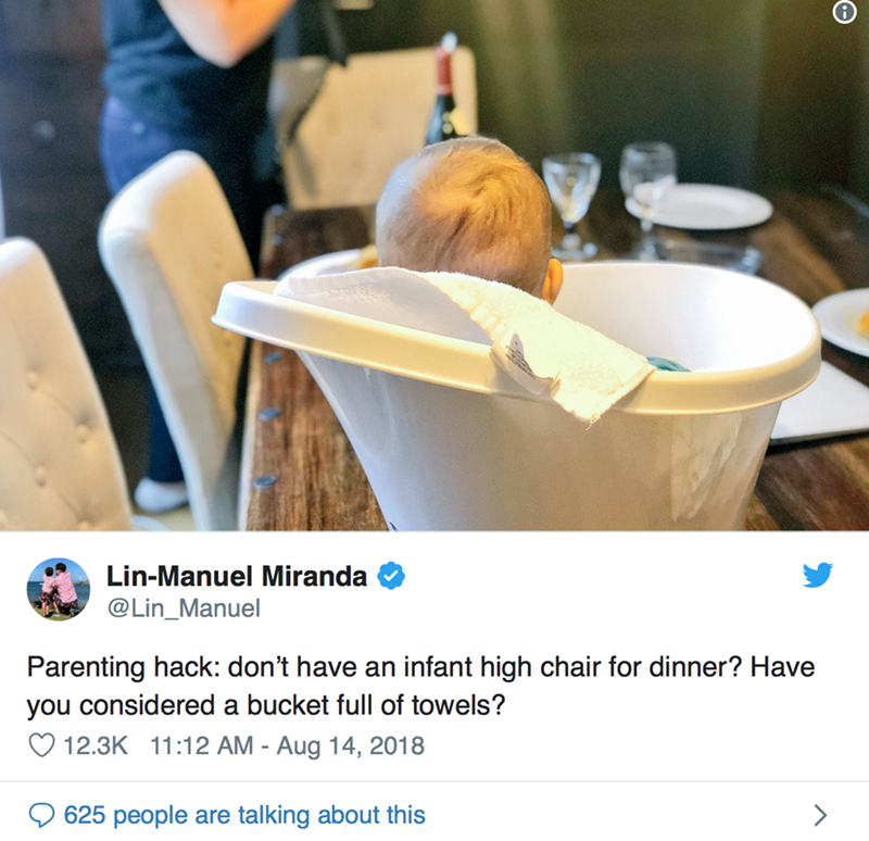 Product - Lin-Manuel Miranda @Lin_Manuel Parenting hack: don't have an infant high chair for dinner? Have you considered a bucket full of towels? 12.3K 11:12 AM - Aug 14, 2018 625 people are talking about this