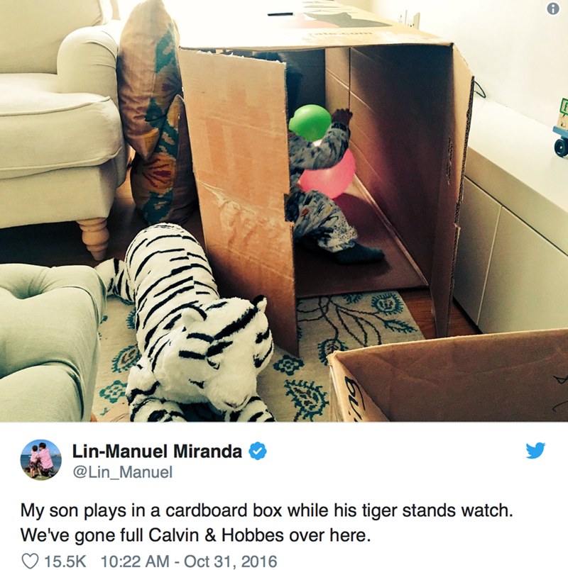 Green - Lin-Manuel Miranda @Lin_Manuel My son plays in a cardboard box while his tiger stands watch We've gone full Calvin & Hobbes over here. 15.5K 10:22 AM - Oct 31, 2016