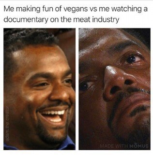 Face - Me making fun of vegans vs me watching a documentary on the meat industry MADE WITH MOMUS Jop aun'wepe