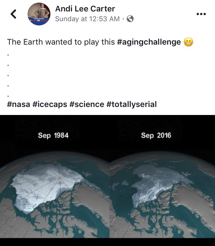 Ecoregion - Andi Lee Carter Sunday at 12:53 AM TRANS PROPLE The Earth wanted to play this #agingchallenge #nasa #icecaps #science #totallyserial Sep 1984 Sep 2016