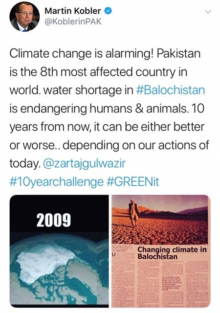 Text - Martin Kobler @KoblerinPAK Climate change is alarming! Pakistan is the 8th most affected country in world. water shortage in #Balochistan is endangering humans & animals. 10 years from now, it can be either better or worse.. depending on our actions of today.@zartajgulwazir #10yearchallenge #GREENit 2009 Changing climate in Balochistan