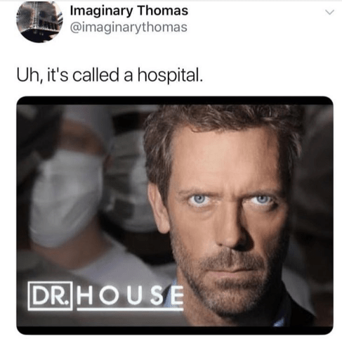 Funny meme about House, hospital.