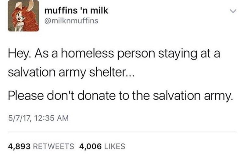 """twitter post homeless woman """"Hey. As a homeless person staying at a Salvation Army shelter...Please don't donate to the Salvation Army"""""""
