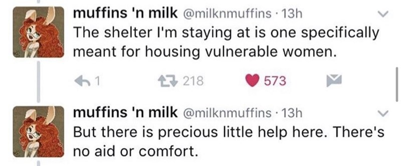 "Tweets that reads, ""The shelter I'm staying at is one specifically meant for housing vulnerable women,"" and ""But there is precious little help here. There's no aid or comfort"""