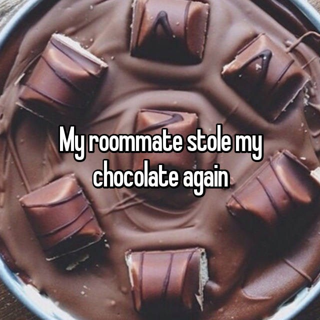 Food - My roommate stole my chocolate again