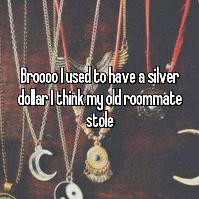 Pendant - Broo0o lused to have a silver dollarIthink my old roommate stole
