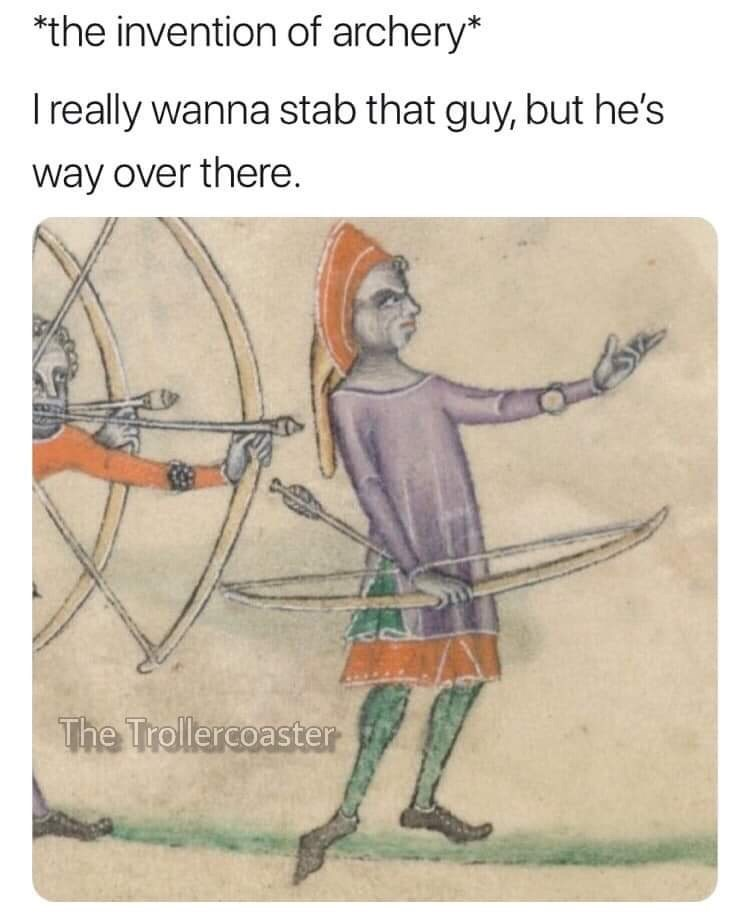 Cartoon - *the invention of archery* Treally wanna stab that guy, but he's way over there. The Trollercoaster
