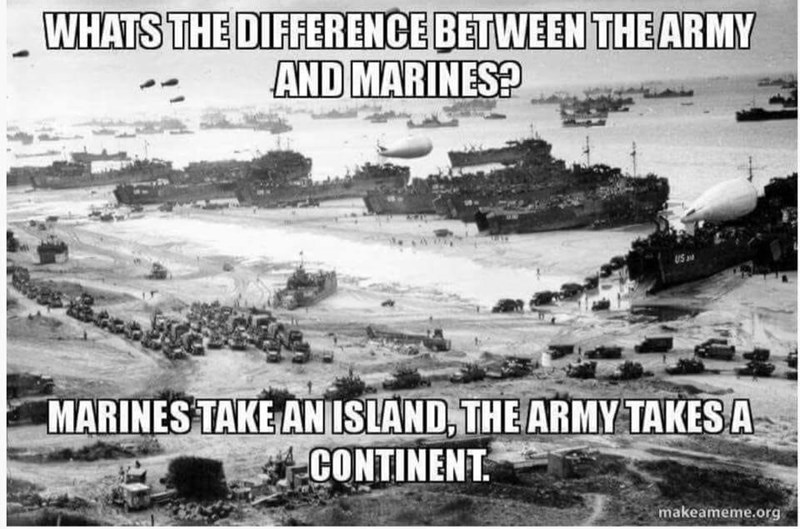 Photography - WHATS THE DIFFERENCE BETWEEN THEARMY AND MARINES? US MARINES TAKE ANISLAND, THE ARMY TAKES A CONTINENT makeameme.org