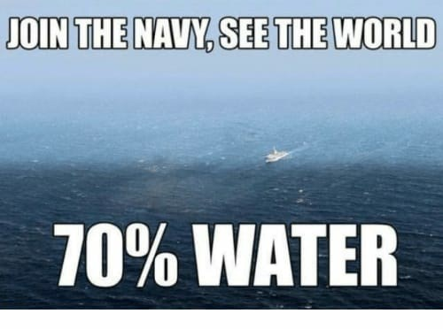 Text - JOIN THE NAVY, SEE THE WORLD 70% WATER