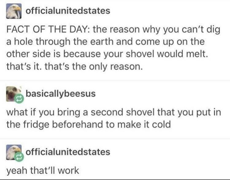 funny meme about digging with a shovel through the center of the earth