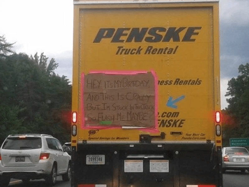 Motor vehicle - PENSKE Truck Rental HEY ITS MIBRTDAY ess Rentals AND THIS IS CRAY BUT IN STUCK AK So FLusH MEMAYBEcom ENSKE ear N Ca Fole Cro Special Seviegs for Membars 2099348