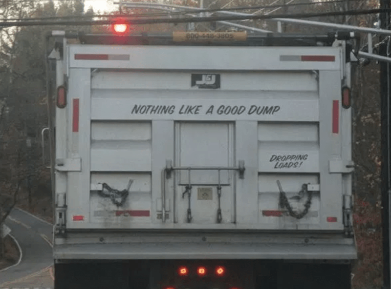 800-440-3805 NOTHING LIKE A GOOD DUMP DROPPING LOADS