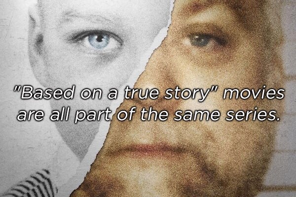 """Face - """"Based on a ftrue story"""" movies are all part of the same series."""