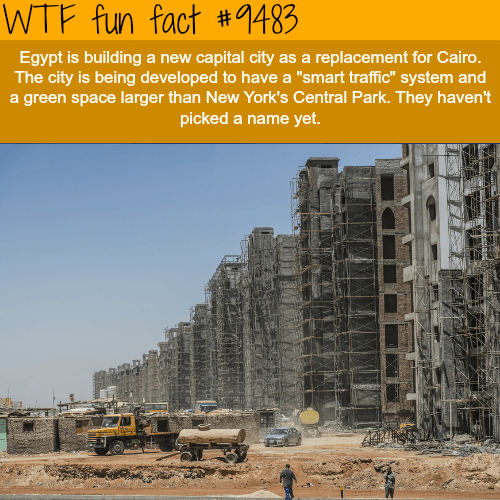 """Reinforced concrete - WTF fun fact #9483 Egypt is building The city is being developed to have a """"smart traffic"""" system and a green space larger than New York's Central Park. They haven't capital city as a replacement for Cairo. a new picked a name yet."""